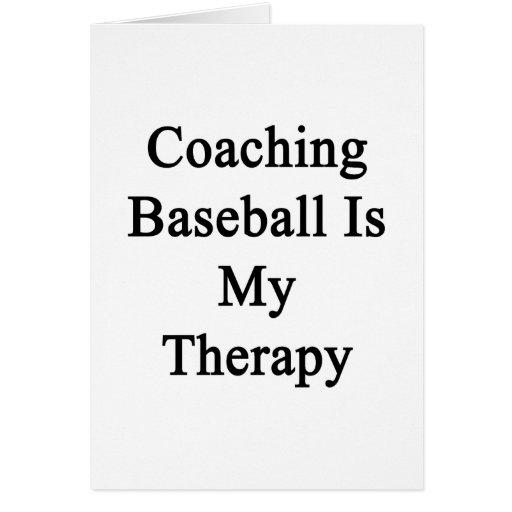 Entrenar béisbol es mi terapia tarjeton
