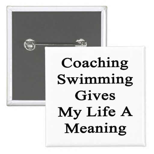 Entrenar la natación da a mi vida un significado pin cuadrada 5 cm