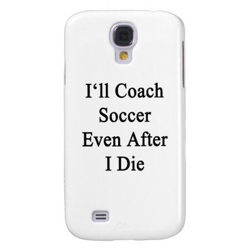 Entrenaré fútbol incluso después I para morir