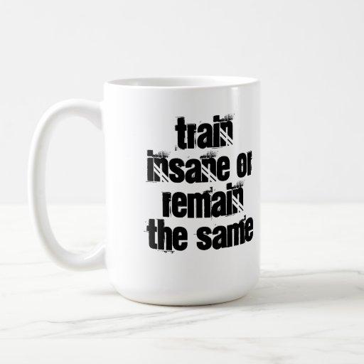 Entrene a insano o siga siendo la misma taza de la