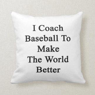 Entreno béisbol para hacer el mundo mejor