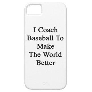 Entreno béisbol para hacer el mundo mejor iPhone 5 Case-Mate cobertura