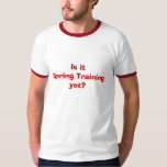 ¿Entreno primaveral todavía? Camiseta