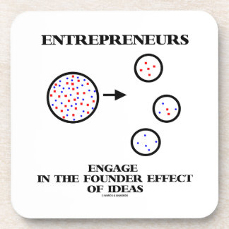 Entrepreneurs Engage In Founder Effect Of Ideas Coaster