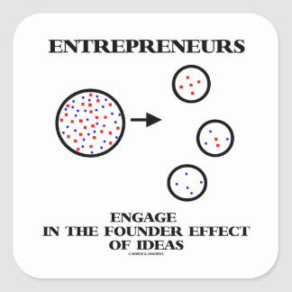 Entrepreneurs Engage In Founder Effect Of Ideas Square Sticker