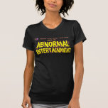 Entretenimiento anormal camiseta