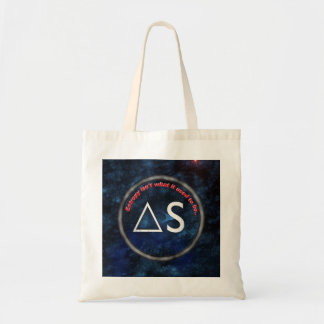 Entropy isn't what it used to be tote bags