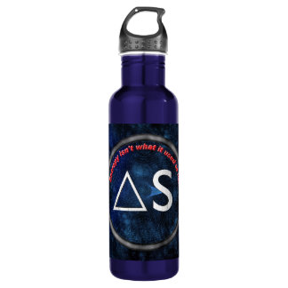 Entropy isn't what it used to be stainless steel water bottle