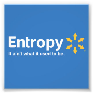 Entropy It Ain't What it Used to Be Photo Print