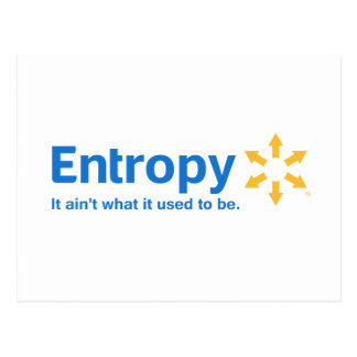 Entropy It Ain't What it Used to Be Postcard
