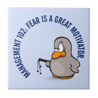 Entry level management skill: motivation thru fear ceramic tile