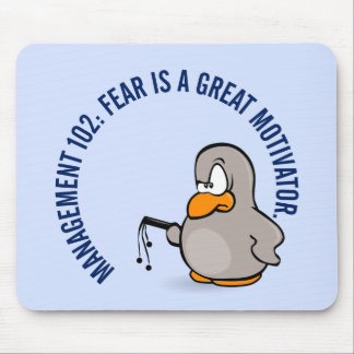 Entry level management skill: motivation thru fear mouse pad