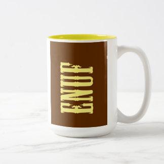 """""""ENUF"""" Two-Tone COFFEE MUG"""