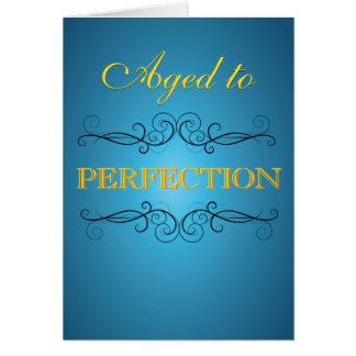 Envejecido a la perfección tarjeta de felicitación