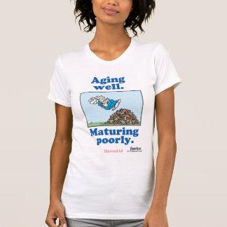 Envejecimiento bien.  Maduración mal Camiseta