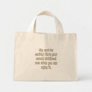 Envejecimiento: continúe y tenga su segunda niñez bolsa tela pequeña
