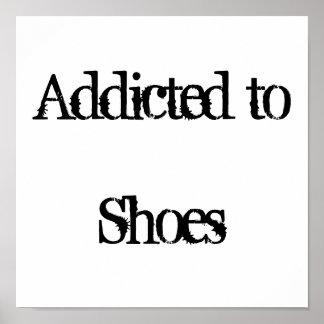 Enviciado a los zapatos poster