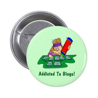 ¡Enviciado al bingo! Pin Redondo 5 Cm