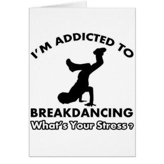 enviciado al breakdance tarjeta de felicitación
