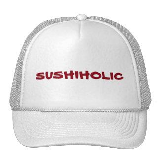 ¿Enviciado al sushi? Usted es un Sushiholic. Gorro De Camionero