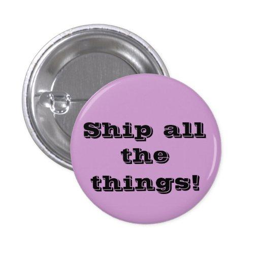 ¡Envíe todas las cosas! Botón divertido del fangir Pins