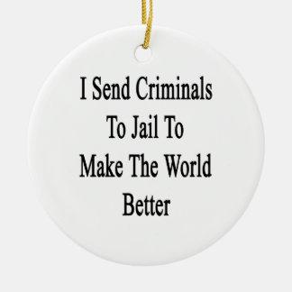 Envío a criminales a la cárcel para hacer el mundo adorno navideño redondo de cerámica