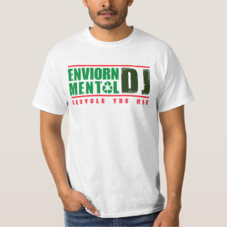Enviornmental DJ T-Shirt
