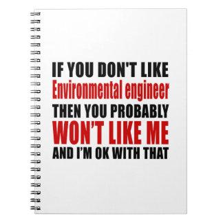 Environmental engineer Don't Like Designs Notebook
