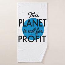 Environmental Protection - planet emergency for Bath Towel
