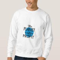 Environmental Protection - planet emergency for Sweatshirt