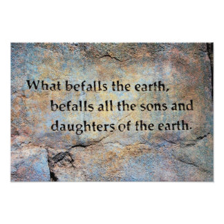 Environmental Quote about the earth Poster