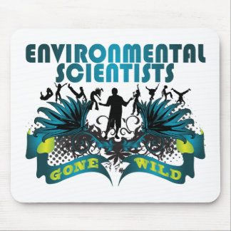 Environmental Scientists Gone Wild Mouse Pad
