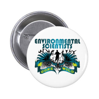 Environmental Scientists Gone Wild Pinback Button