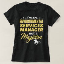 Environmental Services Manager T-Shirt