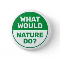 "Environmental ""What Would Nature Do?"" Progressive Button"