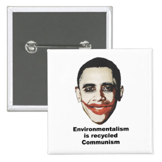Environmentalism is recycled communism button