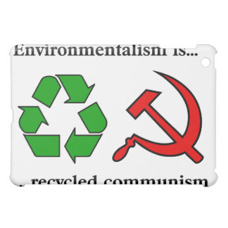 Environmentalism is Recycled Communism Case For The iPad Mini