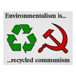 Environmentalist is Recycled Communism Posters