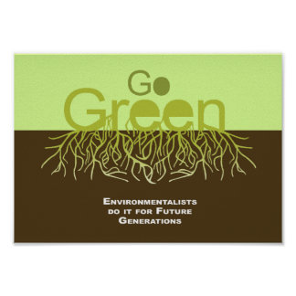 Environmentalists do it for future generations posters