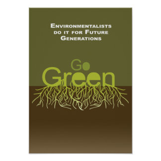 Environmentalists do it for future generations print