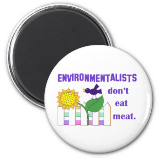 ENVIRONMENTALISTS DON'T EAT MEAT 2 INCH ROUND MAGNET