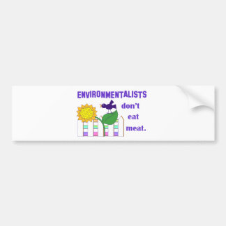ENVIRONMENTALISTS DON'T EAT MEAT CAR BUMPER STICKER