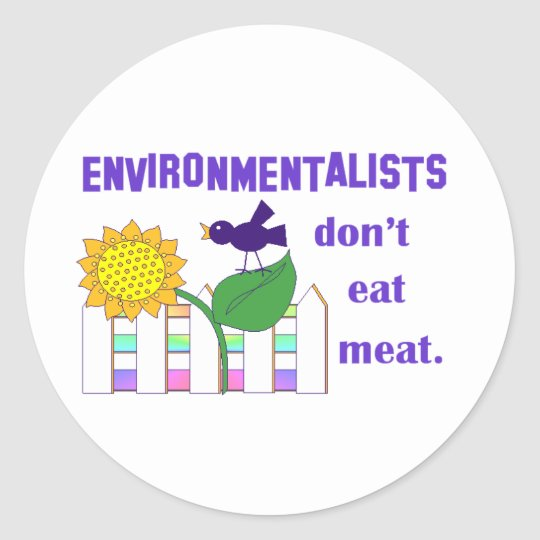 ENVIRONMENTALISTS DON'T EAT MEAT CLASSIC ROUND STICKER