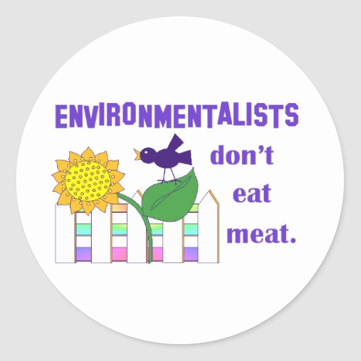 ENVIRONMENTALISTS DON'T EAT MEAT ROUND STICKER