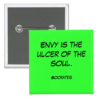 Envy is the ulcer of the soul., Socrates Button
