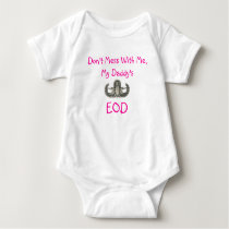 EOD Basic, Don't Mess With Me, My Daddy's, EOD Baby Bodysuit