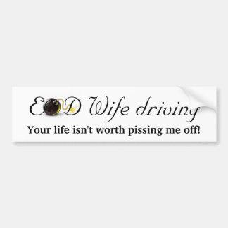 EOD Wife Driving... Car Bumper Sticker