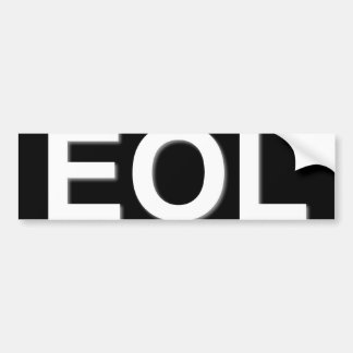 EOL End Of Life Bumper Sticker