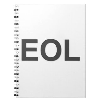 EOL End Of Life Notebook