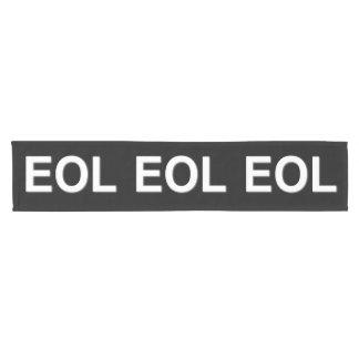 EOL End Of Life Short Table Runner